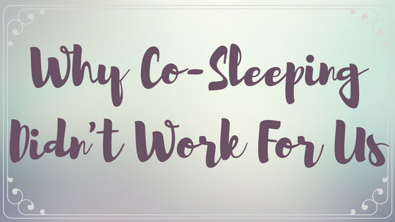 Why Co-Sleeping Didn't Work For Us